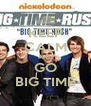 KEEP CALM AND GO BIG TIME - Personalised Poster A4 size