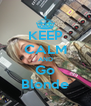 KEEP CALM AND Go Blonde - Personalised Poster A4 size