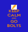 KEEP CALM AND GO BOLTS - Personalised Poster A4 size