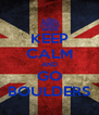 KEEP CALM AND GO BOULDERS - Personalised Poster A4 size