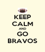 KEEP CALM AND GO BRAVOS - Personalised Poster A4 size