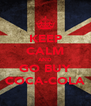 KEEP CALM AND GO BUY COCA-COLA - Personalised Poster A4 size