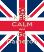 KEEP CALM And Go Cameron - Personalised Poster A4 size