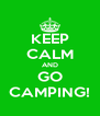 KEEP CALM AND GO CAMPING! - Personalised Poster A4 size