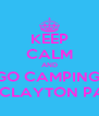 KEEP CALM AND GO CAMPING  AT CLAYTON PARK - Personalised Poster A4 size