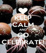 KEEP CALM AND GO CELEBRATE! - Personalised Poster A4 size