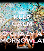 KEEP CALM AND GO CRAZY AT TOMORROWLAND - Personalised Poster A4 size