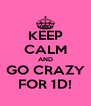 KEEP CALM AND GO CRAZY FOR 1D! - Personalised Poster A4 size