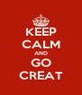 KEEP CALM AND GO CREAT - Personalised Poster A4 size