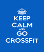 KEEP CALM AND GO CROSSFIT - Personalised Poster A4 size