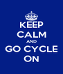 KEEP CALM AND GO CYCLE ON - Personalised Poster A4 size