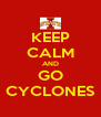KEEP CALM AND GO CYCLONES - Personalised Poster A4 size
