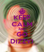 KEEP CALM AND GO DIZZY! - Personalised Poster A4 size