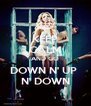 KEEP CALM AND GO DOWN N' UP  N' DOWN - Personalised Poster A4 size