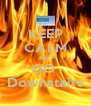 KEEP CALM AND GO  Downstairs - Personalised Poster A4 size