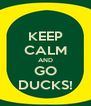 KEEP CALM AND GO DUCKS! - Personalised Poster A4 size