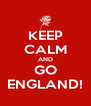 KEEP CALM AND GO ENGLAND! - Personalised Poster A4 size