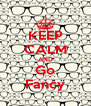 KEEP CALM AND Go Fancy - Personalised Poster A4 size
