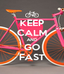 KEEP CALM AND GO FAST - Personalised Poster A4 size