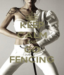 KEEP CALM AND GO FENCING - Personalised Poster A4 size