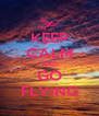 KEEP CALM AND GO FLYING - Personalised Poster A4 size