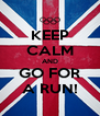 KEEP CALM AND GO FOR A RUN! - Personalised Poster A4 size
