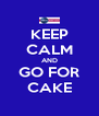 KEEP CALM AND GO FOR CAKE - Personalised Poster A4 size