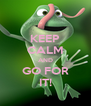 KEEP CALM AND GO FOR IT! - Personalised Poster A4 size