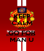 KEEP CALM AND GO FOR MAN U - Personalised Poster A4 size
