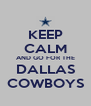 KEEP CALM AND GO FOR THE DALLAS COWBOYS - Personalised Poster A4 size