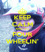KEEP CALM AND GO FOUR WHEELIN' - Personalised Poster A4 size