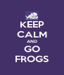 KEEP CALM AND GO FROGS - Personalised Poster A4 size