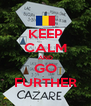 KEEP CALM AND GO FURTHER - Personalised Poster A4 size