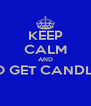 KEEP CALM AND GO GET CANDLES  - Personalised Poster A4 size