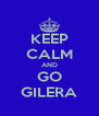 KEEP CALM AND GO GILERA - Personalised Poster A4 size