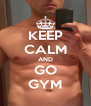 KEEP CALM AND GO GYM - Personalised Poster A4 size