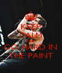 KEEP CALM AND GO HARD IN THE PAINT - Personalised Poster A4 size