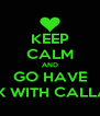 KEEP CALM AND GO HAVE SEX WITH CALLAM - Personalised Poster A4 size