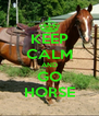 KEEP CALM AND GO HORSE - Personalised Poster A4 size
