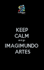 KEEP CALM and go IMAGIMUNDO  ARTES - Personalised Poster A4 size