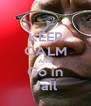 KEEP CALM AND Go in Jail - Personalised Poster A4 size