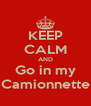 KEEP CALM AND Go in my Camionnette - Personalised Poster A4 size