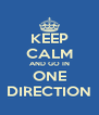 KEEP CALM AND GO IN ONE DIRECTION - Personalised Poster A4 size