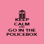 KEEP CALM AND GO IN THE POLICEBOX - Personalised Poster A4 size