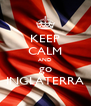 KEEP CALM AND go INGLATERRA - Personalised Poster A4 size