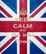 KEEP CALM AND Go into Town - Personalised Poster A4 size