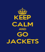 KEEP CALM AND GO JACKETS - Personalised Poster A4 size