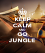 KEEP CALM AND GO JUNGLE - Personalised Poster A4 size