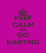 KEEP CALM AND GO KARTING - Personalised Poster A4 size