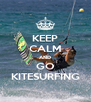 KEEP CALM AND GO KITESURFING - Personalised Poster A4 size